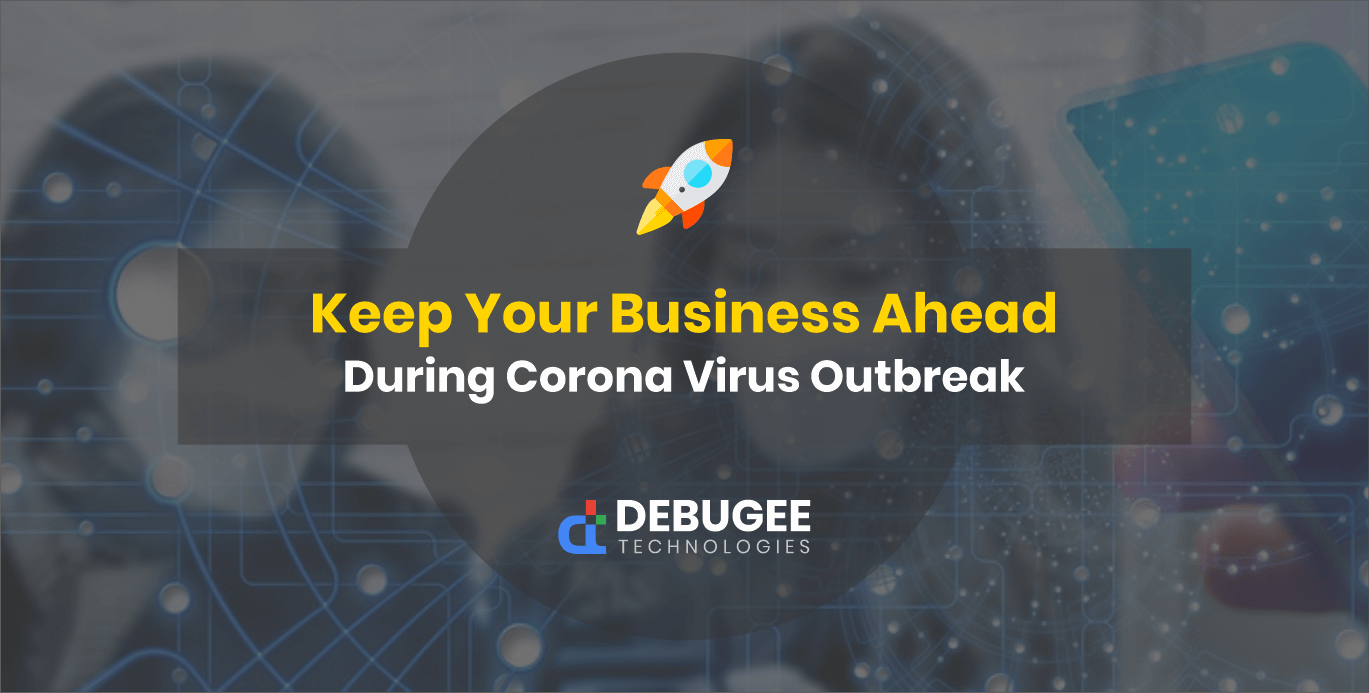 11 WAYS TO STAY AHEAD DURING THE CORONA VIRUS OUTBREAK